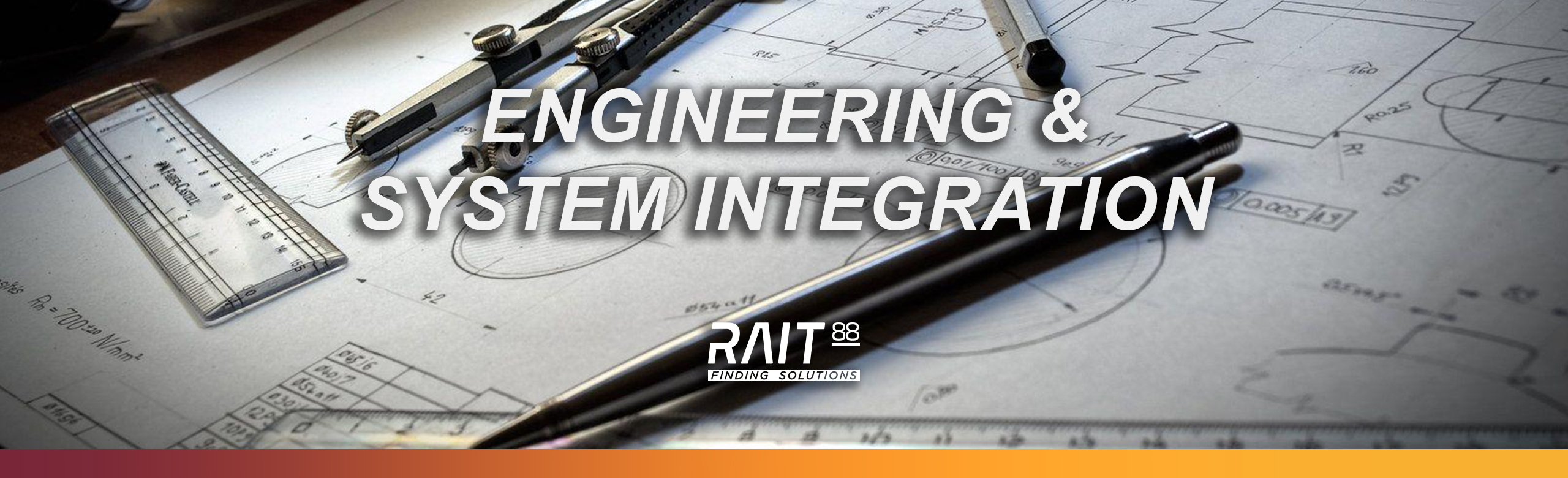 ENGINEERING AND SYSTEM INTEGRATION